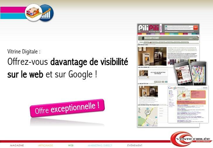 Vitrine Digitale :Offrez-vous davantage de visibilitésur le web et sur Google ! MAGAZINE       AFFICHAGE   WEB   MARKETING...