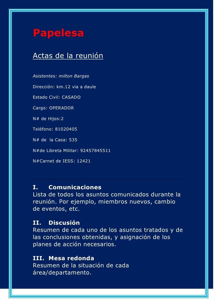 PapelesaActas de la reuniónAsistentes: milton BargasDirección: km.12 via a dauleEstado Civil: CASADOCargo: OPERADORN# de H...
