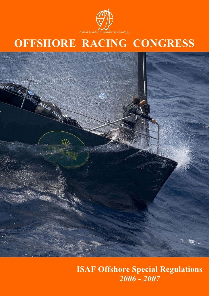 World Leader in Rating Technology   OFFSHORE RACING CONGRESS             ISAF Offshore Special Regulations                ...
