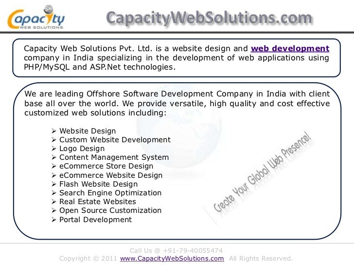 CapacityWebSolutions.com<br />Capacity Web Solutions Pvt. Ltd. is a website design and web development company in India sp...