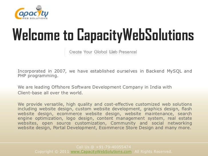 Welcome to CapacityWebSolutionsIncorporated in 2007, we have established ourselves in Backend MySQL andPHP programming.We ...