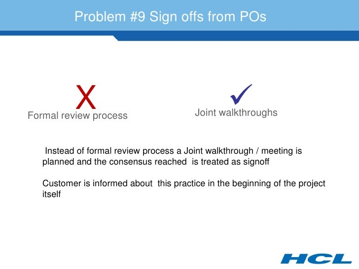 Problem #9 Sign offs from POs                X Formal review process                                                     ...