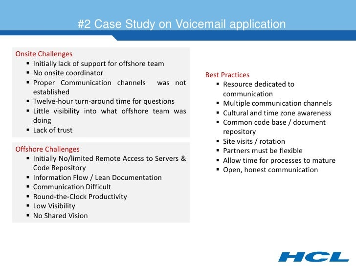 #2 Case Study on Voicemail application  Onsite Challenges    Initially lack of support for offshore team    No onsite co...
