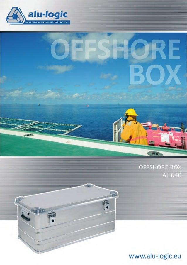 Offshore Box AL 640 Offshore Box AL 640 KOMPROMISSLOSE LEISTUNG IN INDUSTRIELLEN UMGEBUNGEN. Universelle Aluminium Kiste für...