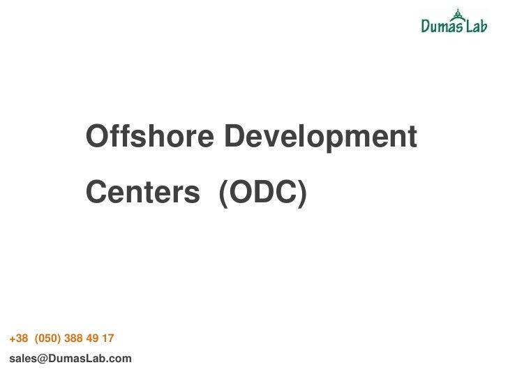 Offshore Development Centers  (ODC)<br />US (213) 984 17 05sales@DumasLab.com<br />