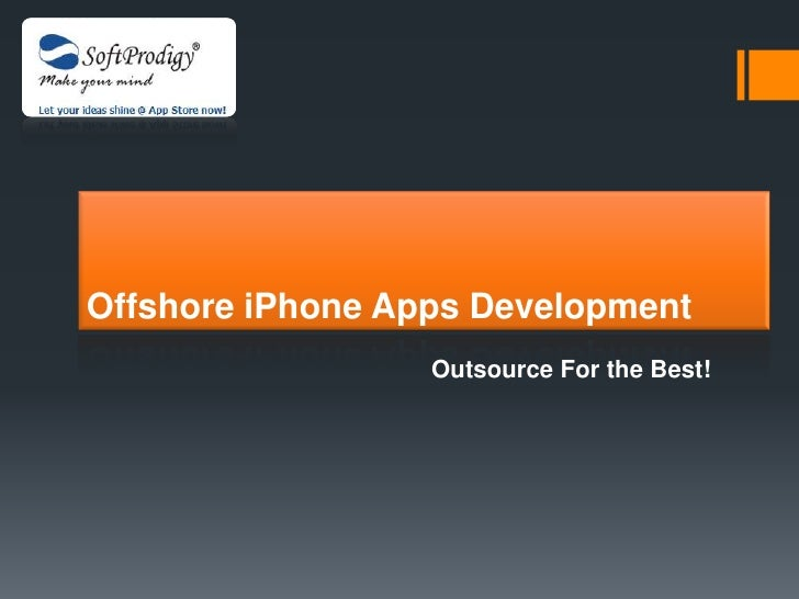Offshore iPhone Apps Development                  Outsource For the Best!