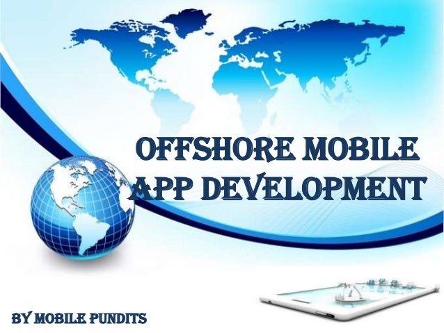 Offshore Mobile App Development  By Mobile Pundits