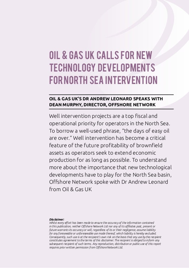 Oil & Gas UK callS for new technology developments for North Sea intervention OIL & GAS UK'S DR ANDREW LEONARD SPEAKS WITH...
