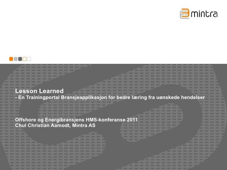 Lesson Learned  - En Trainingportal Bransjeapplikasjon for bedre læring fra uønskede hendelser Offshore og Energibransjens...