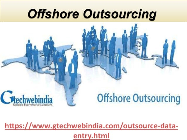 Offshore outsource