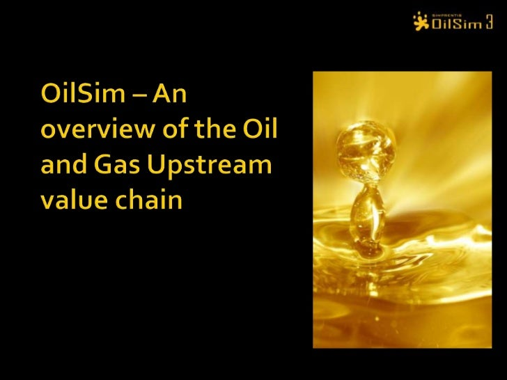 OilSim – An overview of the Oil and Gas Upstream value chain <br />