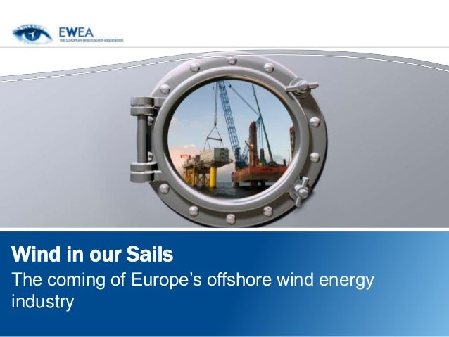 Wind in our SailsThe coming of Europe's offshore wind energyindustry