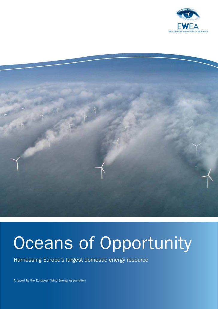 Oceans of Opportunity Harnessing Europe's largest domestic energy resource   A report by the European Wind Energy Associat...