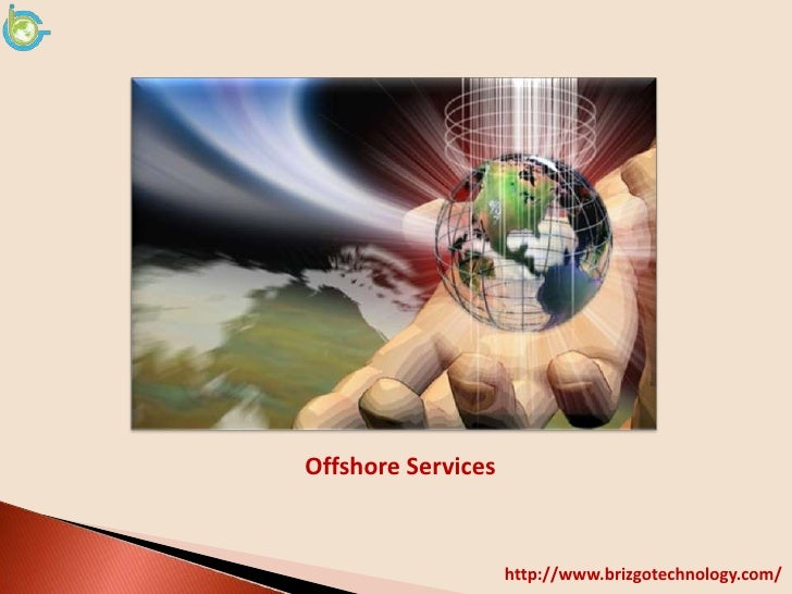 Offshore Services                    http://www.brizgotechnology.com/