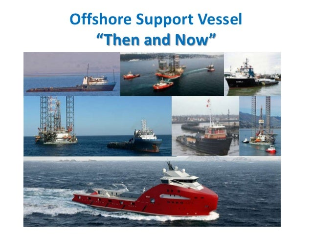 """Offshore Support Vessel """"Then and Now"""""""