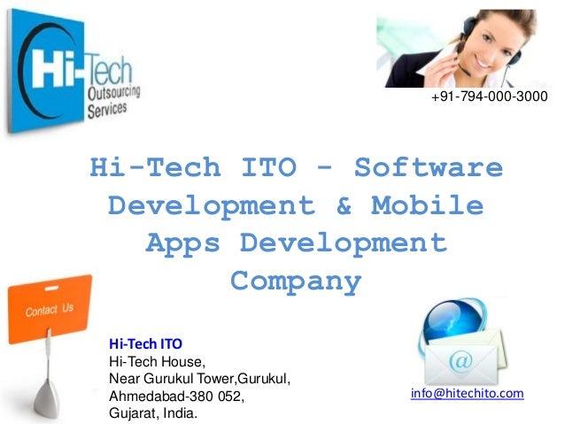 +91-794-000-3000  Hi-Tech ITO - Software Development & Mobile Apps Development Company Hi-Tech ITO Hi-Tech House, Near Gur...