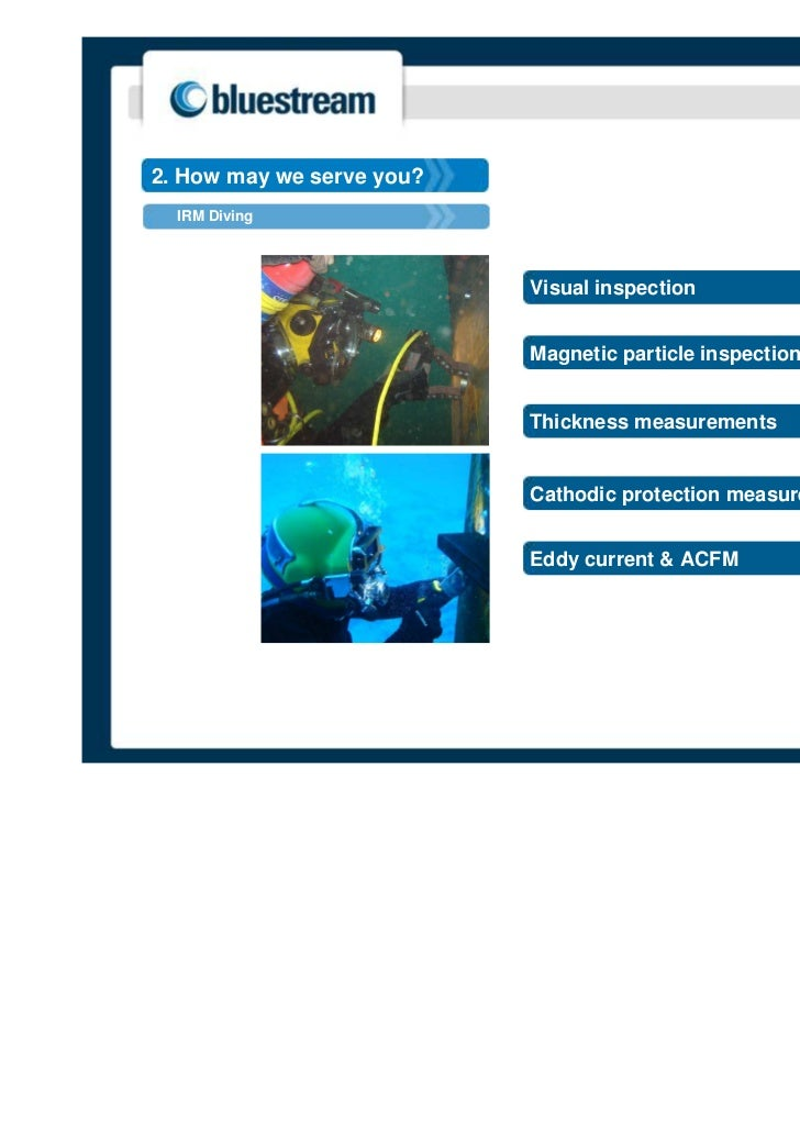 2. How may we serve you?  IRM Diving                           Visual inspection                           Magnetic partic...