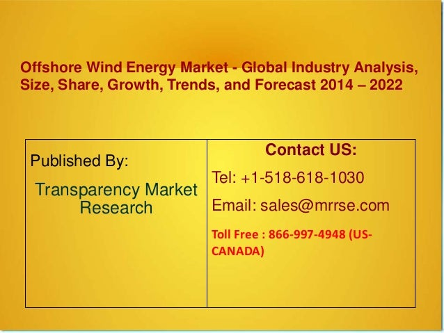 Offshore Wind Energy Market - Global Industry Analysis, Size, Share, Growth, Trends, and Forecast 2014 – 2022 Published By...