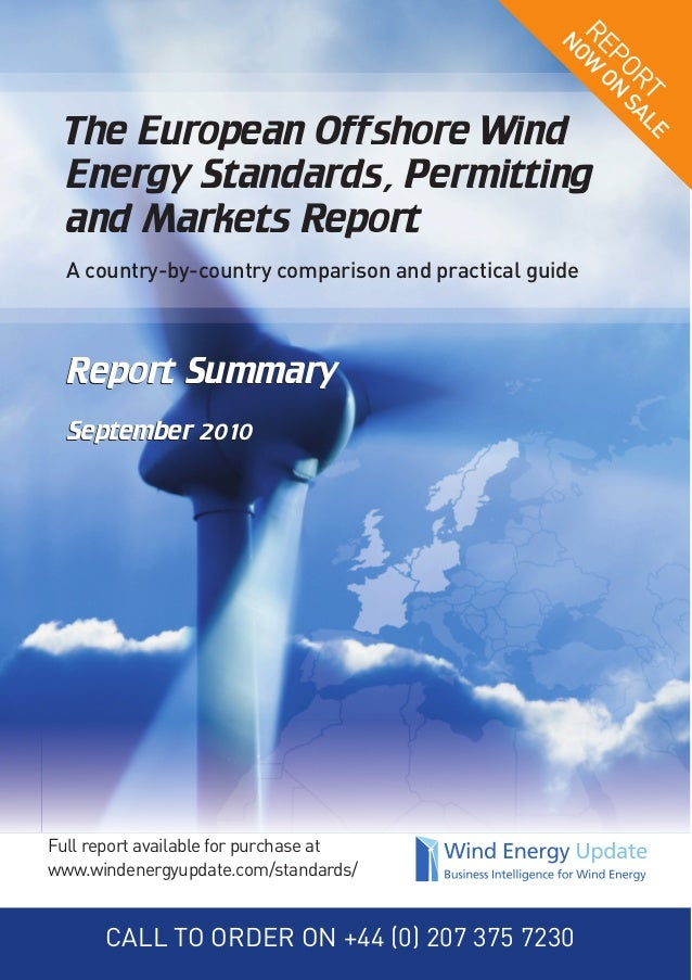 Report Summary September 2010 Report Summary September 2010 The European Offshore Wind Energy Standards, Permitting and Ma...