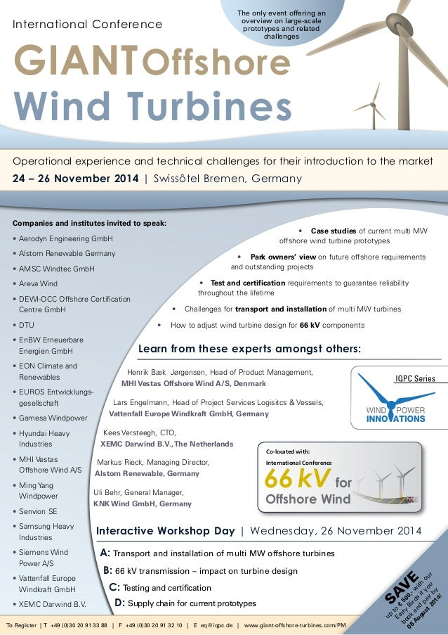 Companies and institutes invited to speak: •	Aerodyn Engineering GmbH •	Alstom Renewable Germany •	AMSC Windtec GmbH •	Are...