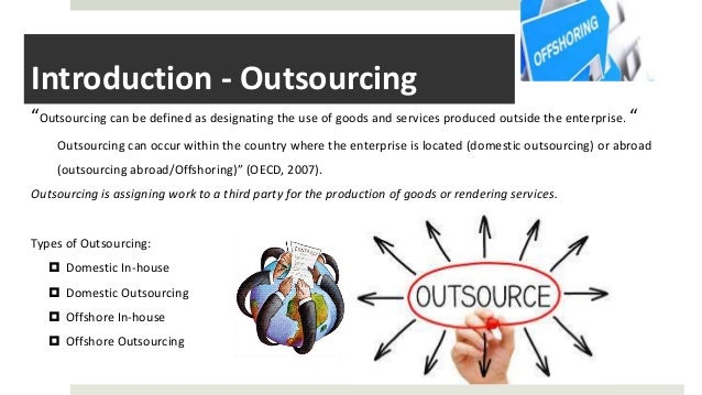 the impact of production offshoring on Outsourcing, product quality, and contract enforcement  the question of whether outsourcing has a negative impact on product  ponent production to foreign.