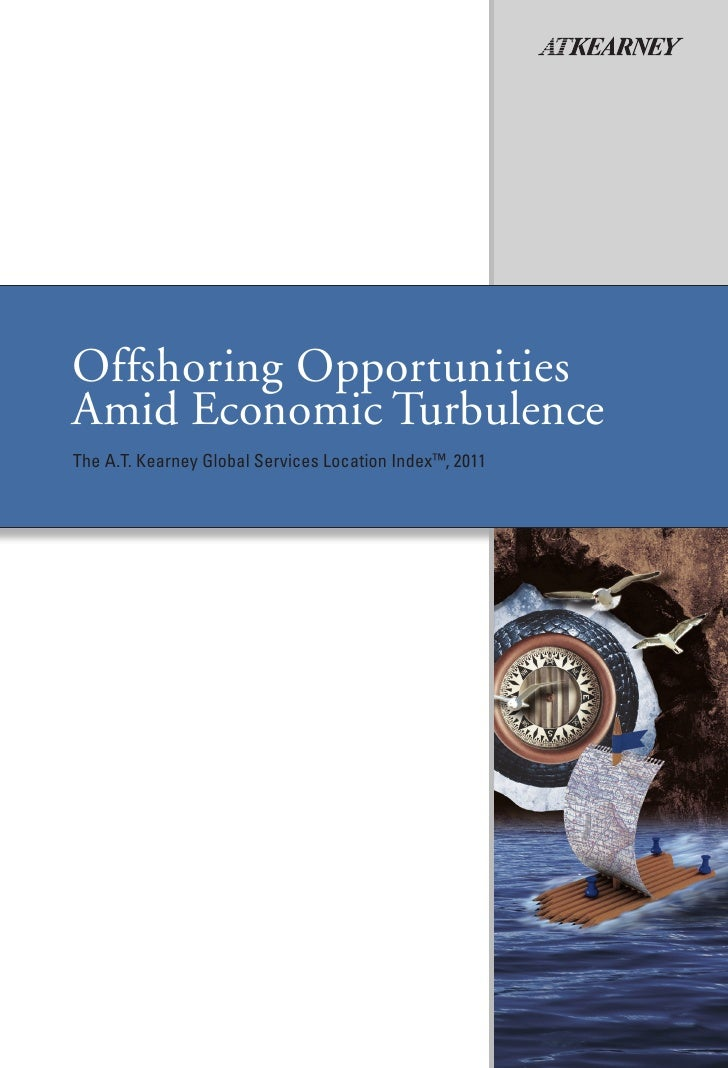 Offshoring OpportunitiesAmid Economic TurbulenceThe A.T. Kearney Global Services Location Index™, 2011