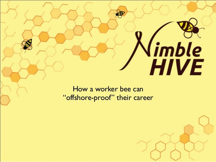 "How a worker bee can""offshore-proof"" their career"