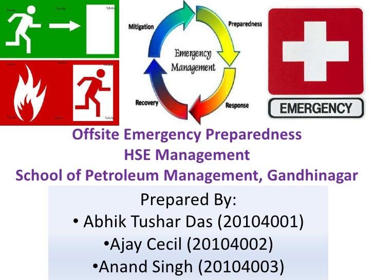 Offsite Emergency Preparedness<br />HSE Management<br />School of Petroleum Management, Gandhinagar<br />Prepared By:<br /...