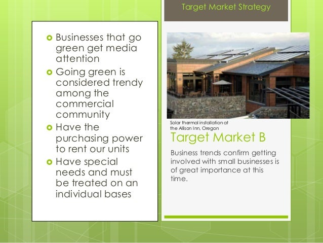  Businesses that gogreen get mediaattention Going green isconsidered trendyamong thecommercialcommunity Have thepurchas...