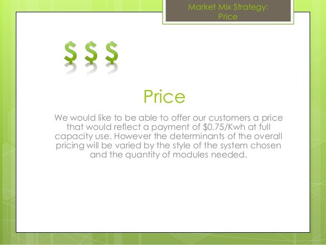 PriceWe would like to be able to offer our customers a pricethat would reflect a payment of $0.75/Kwh at fullcapacity use....