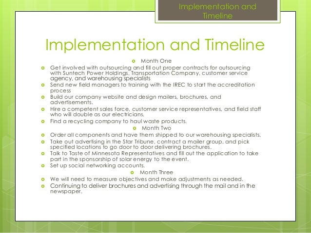 Implementation and Timeline Month One Get involved with outsourcing and fill out proper contracts for outsourcingwith Su...