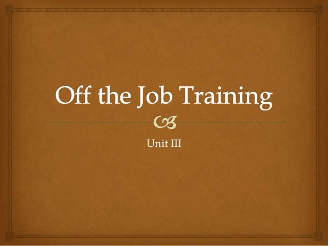 Off the job training