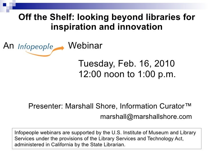 Off the Shelf: looking beyond libraries for               inspiration and innovation  An                         Webinar  ...