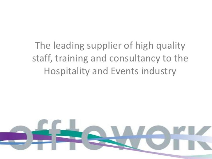 The leading supplier of high qualitystaff, training and consultancy to the   Hospitality and Events industry