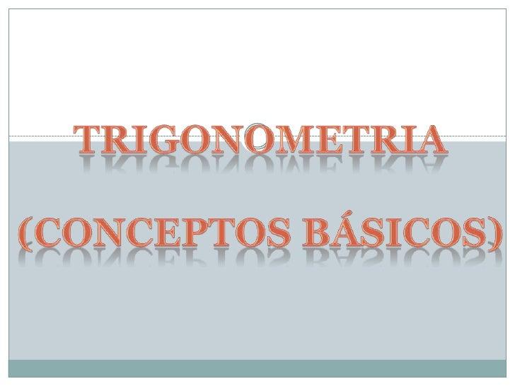 Trigonometria<br />(conceptos básicos)<br />