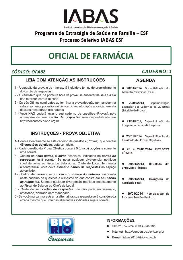 OFICIAL DE FARMÁCIA LEIA COM ATENÇÃO AS INSTRUÇÕES 1 - A duração da prova é de 4 horas, já incluído o tempo de preenchimen...