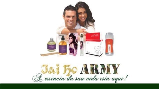 Jai Ho Cosméticos é uma empresa com 5 anos de atuação no mercado. Seus produtos foram idealizados para a Venda Direta e ho...