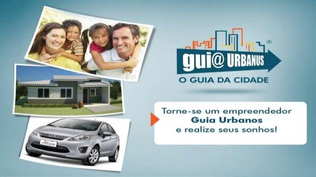 Você cadastra no Guia Urbanus. Publica sua pagina seu anuncio no Hot-Site. Indica o nosso Portal para seus amigos.