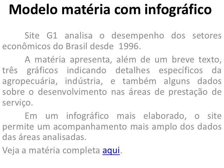 Modelo matéria com infográfico      Site G1 analisa o desempenho dos setoreseconômicos do Brasil desde 1996.      A matéri...