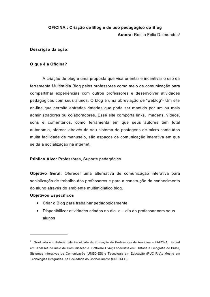 OFICINA : Criação de Blog e de uso pedagógico do Blog                                                            Autora: R...