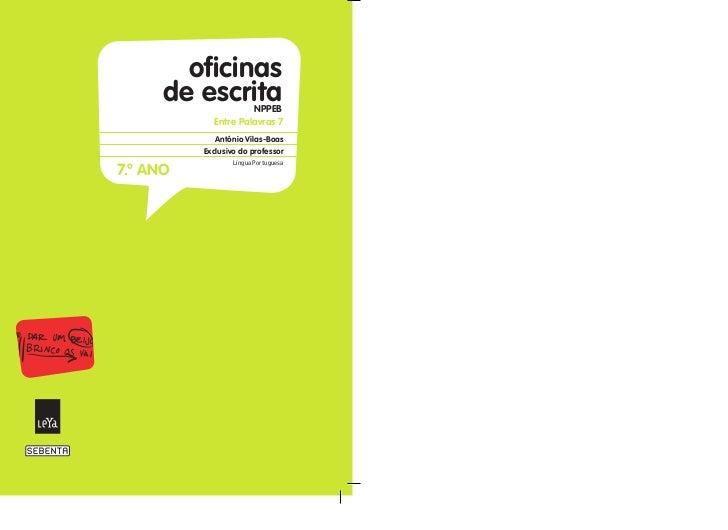 oficinas      de escrita     NPPEB            Entre Palavras 7             António Vilas-Boas          Exclusivo do profes...