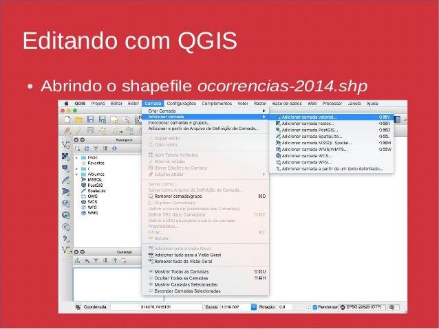 Editando com QGIS ● Abrindo o shapefile ocorrencias-2014.shp