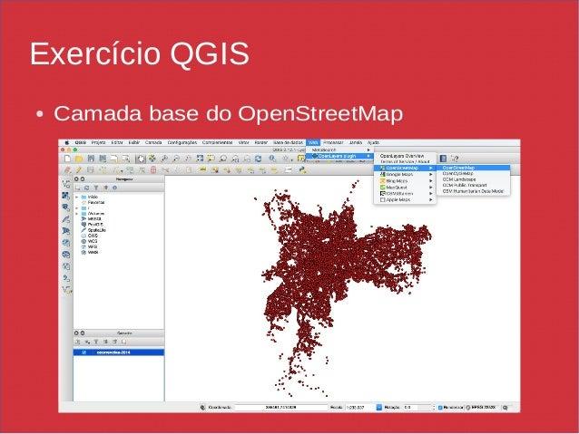 Exercício QGIS ● Camada base do OpenStreetMap