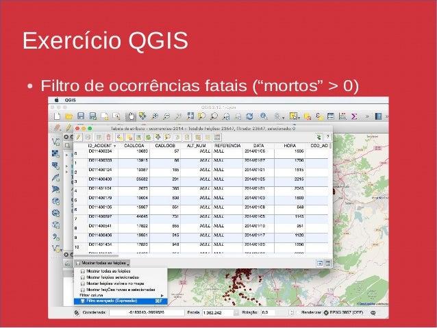 """Exercício QGIS ● Filtro de ocorrências fatais (""""mortos"""" > 0)"""