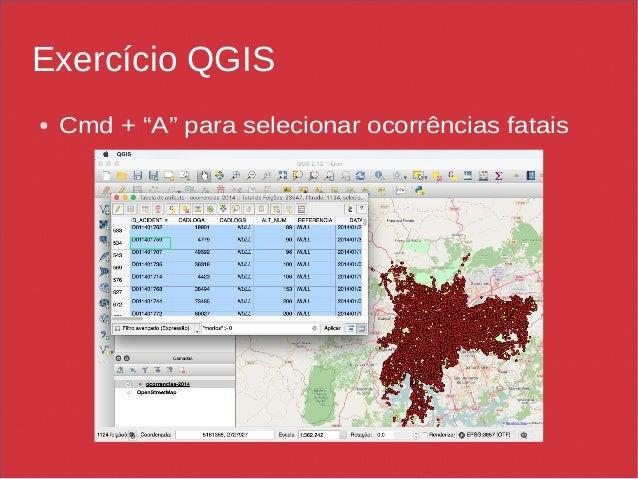 """Exercício QGIS ● Cmd + """"A"""" para selecionar ocorrências fatais"""