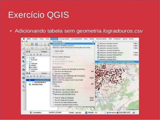 Exercício QGIS ● Adicionando tabela sem geometria logradouros.csv