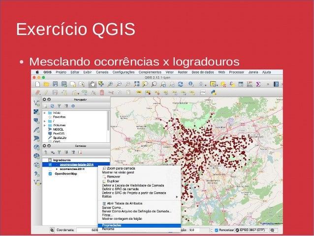 Exercício QGIS ● Mesclando ocorrências x logradouros