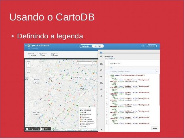 Usando o CartoDB ● Definindo a legenda