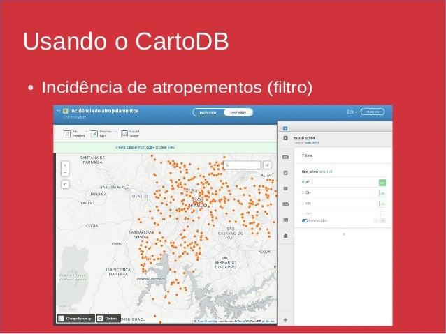 Usando o CartoDB ● Incidência de atropementos (filtro)