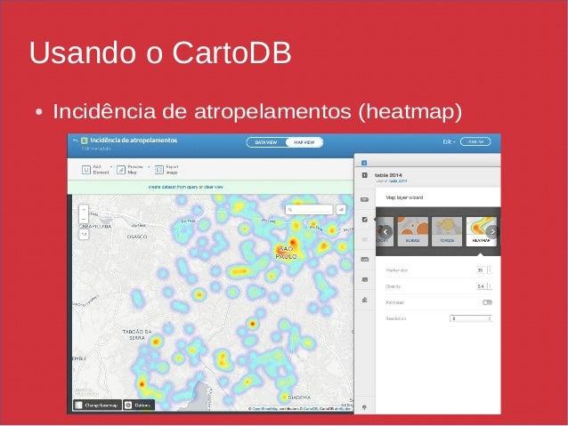 Usando o CartoDB ● Incidência de atropelamentos (heatmap)